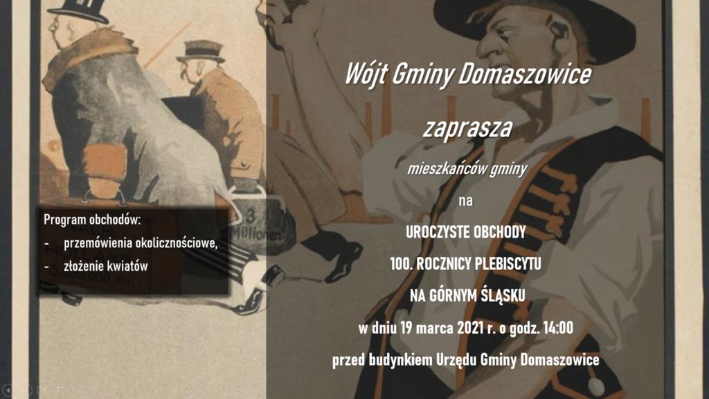 Na plakacie na tle grafiki z tamtego okresu, zaproszenie na obchody 100 rocznicy plebiscytu na Górnym Śląsku w dniu 19 listopada 2021 roku o godzinie 14 przed Urzędem Gminy Domaszowice